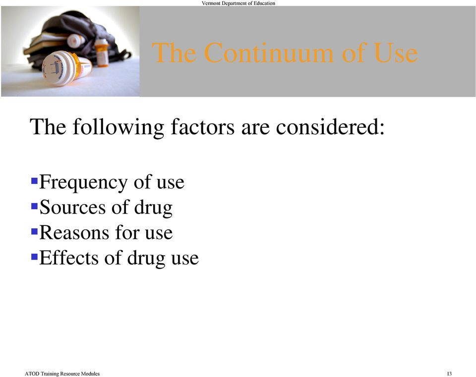 Sources of drug Reasons for use Effects