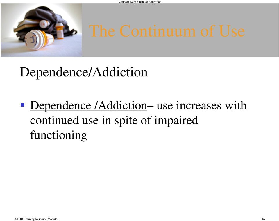 /Addiction use increases with continued