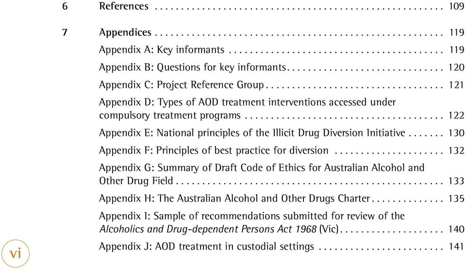 .. 130 Appendix F: Principles of best practice for diversion... 132 Appendix G: Summary of Draft Code of Ethics for Australian Alcohol and Other Drug Field.