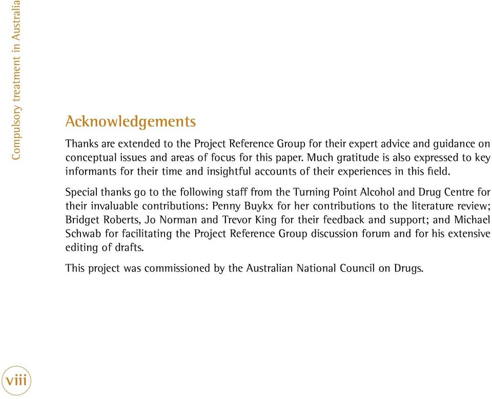 Special thanks go to the following staff from the Turning Point Alcohol and Drug Centre for their invaluable contributions: Penny Buykx for her contributions to the literature review; Bridget