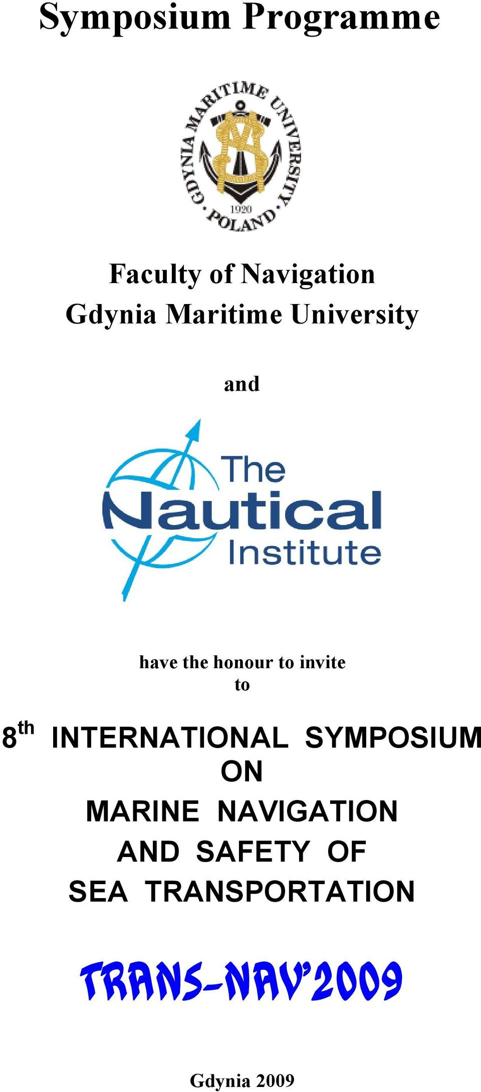 8 th INTERNATIONAL SYMPOSIUM ON MARINE NAVIGATION