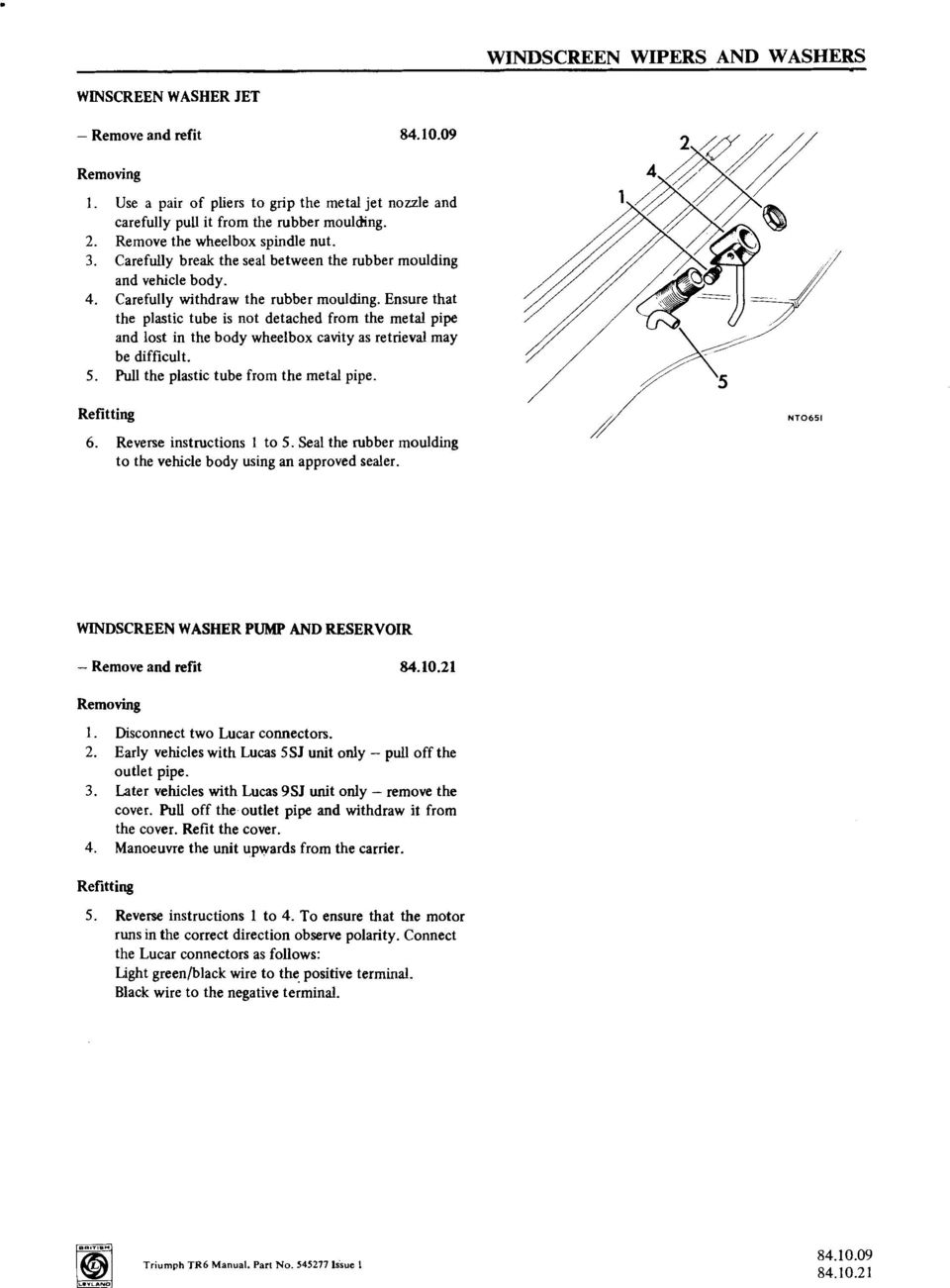 Windscreen Wipers And Washers Operations Pdf Wiring Diagram Motor Honda Supra X 125 In The Body Wheelbox Cavity As Retrieval May Be Difficult 5 Pull Plastic Tube From