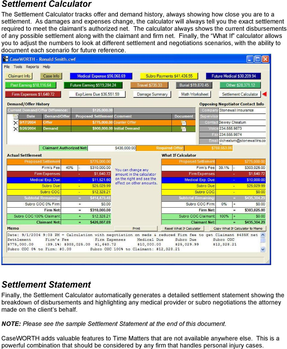 The calculator always shows the current disbursements of any possible settlement along with the claimant and firm net.