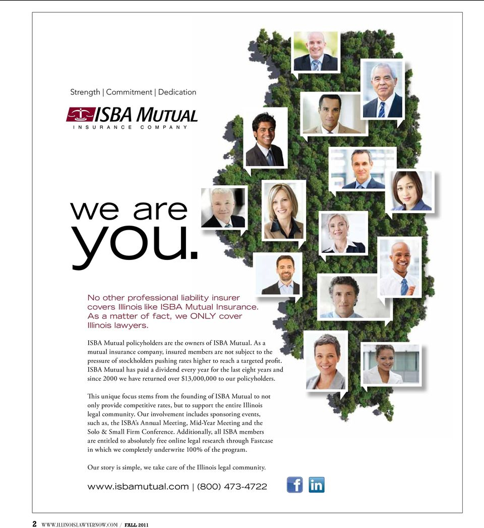 ISBA Mutual has paid a dividend every year for the last eight years and since 2000 we have returned over $13,000,000 to our policyholders.