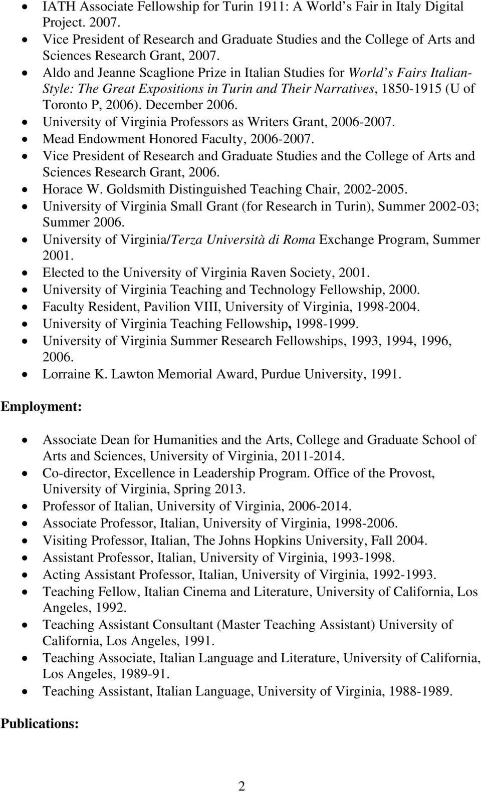University of Virginia Professors as Writers Grant, 2006-2007. Mead Endowment Honored Faculty, 2006-2007.