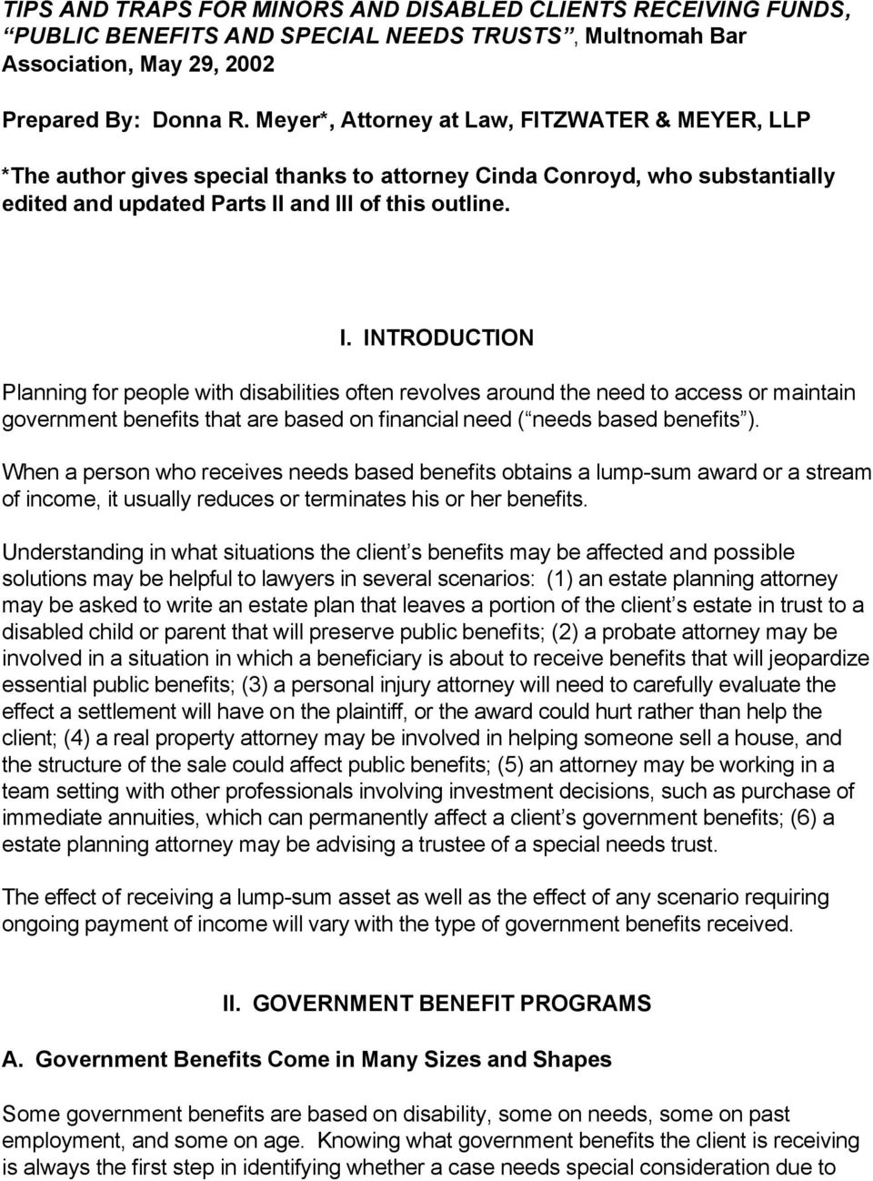 and III of this outline. I. INTRODUCTION Planning for people with disabilities often revolves around the need to access or maintain government benefits that are based on financial need ( needs based benefits ).