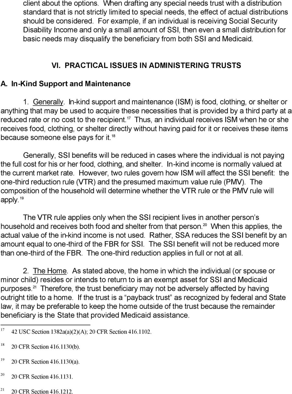 SSI and Medicaid. VI. PRACTICAL ISSUES IN ADMINISTERING TRUSTS A. In-Kind Support and Maintenance 1. Generally.