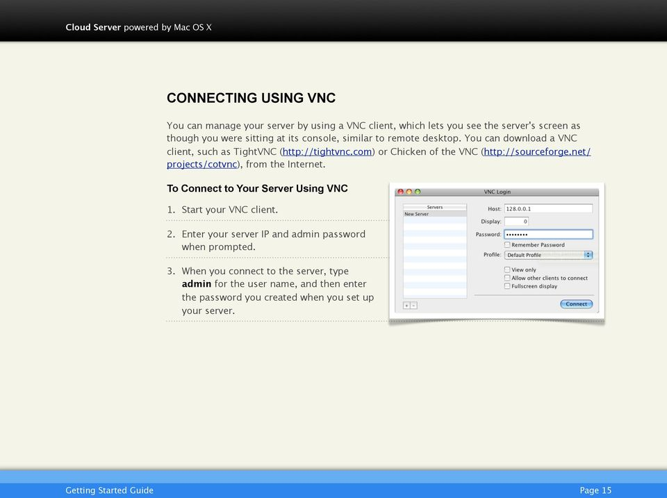 net/ projects/cotvnc), from the Internet. To Connect to Your Server Using VNC 1. Start your VNC client. 2.