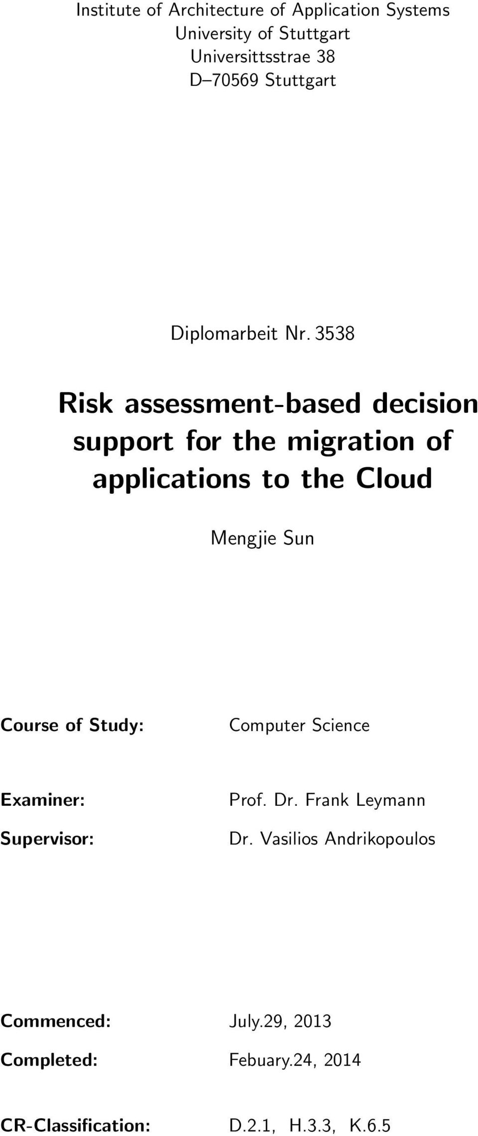 3538 Risk assessment-based decision support for the migration of applications to the Cloud Mengjie Sun