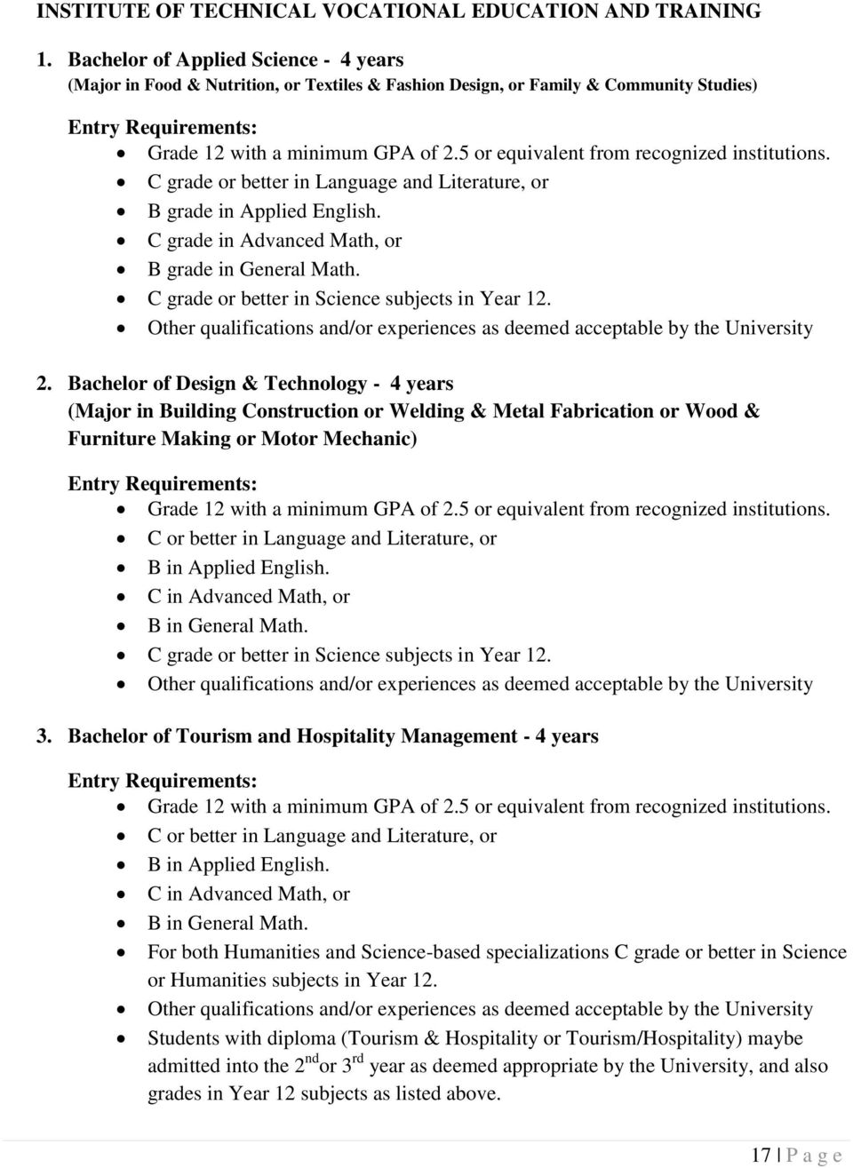 5 or equivalent from recognized institutions. C grade or better in Language  and Literature,