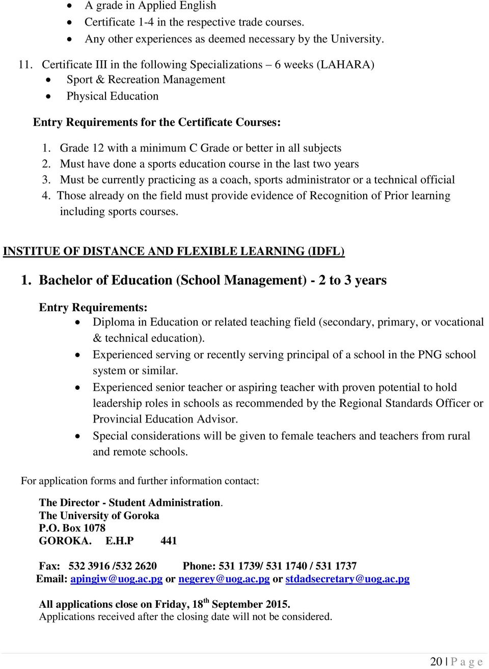 Grade 12 with a minimum C Grade or better in all subjects 2. Must have