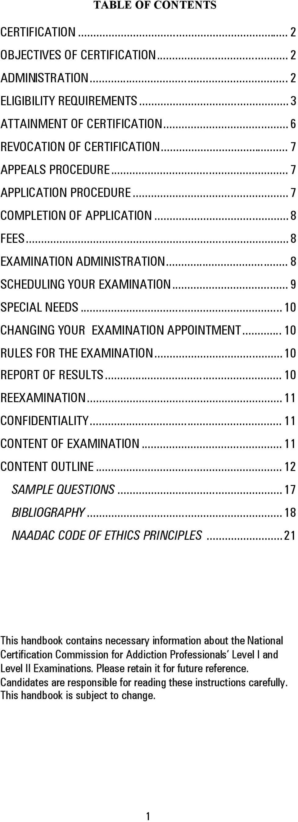 .. 10 CHANGING YOUR EXAMINATION APPOINTMENT... 10 RULES FOR THE EXAMINATION...10 REPORT OF RESULTS... 10 REEXAMINATION... 11 CONFIDENTIALITY... 11 CONTENT OF EXAMINATION... 11 CONTENT OUTLINE.