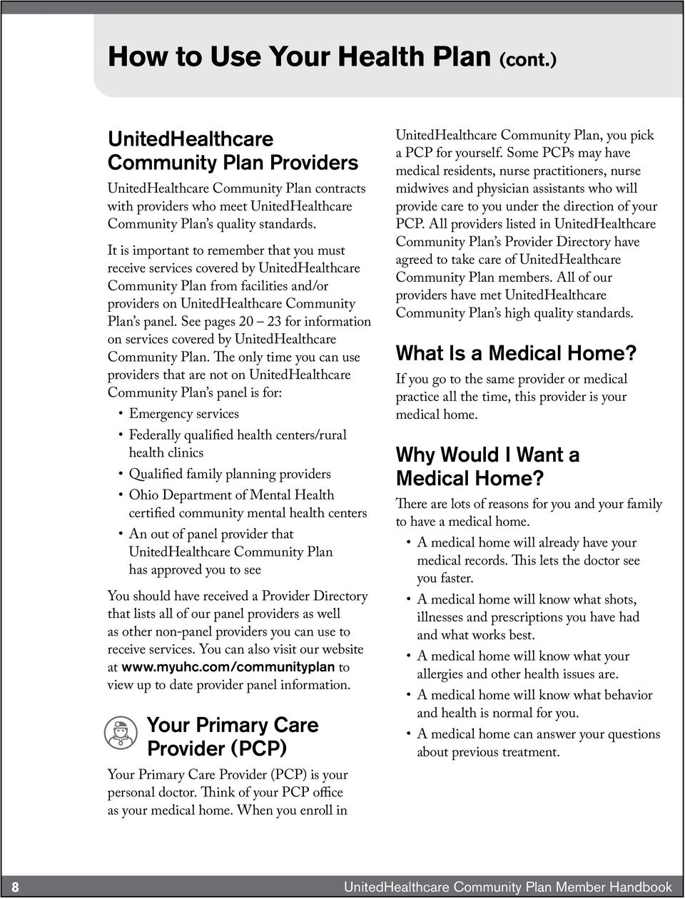See pages 20 23 for information on services covered by UnitedHealthcare Community Plan.