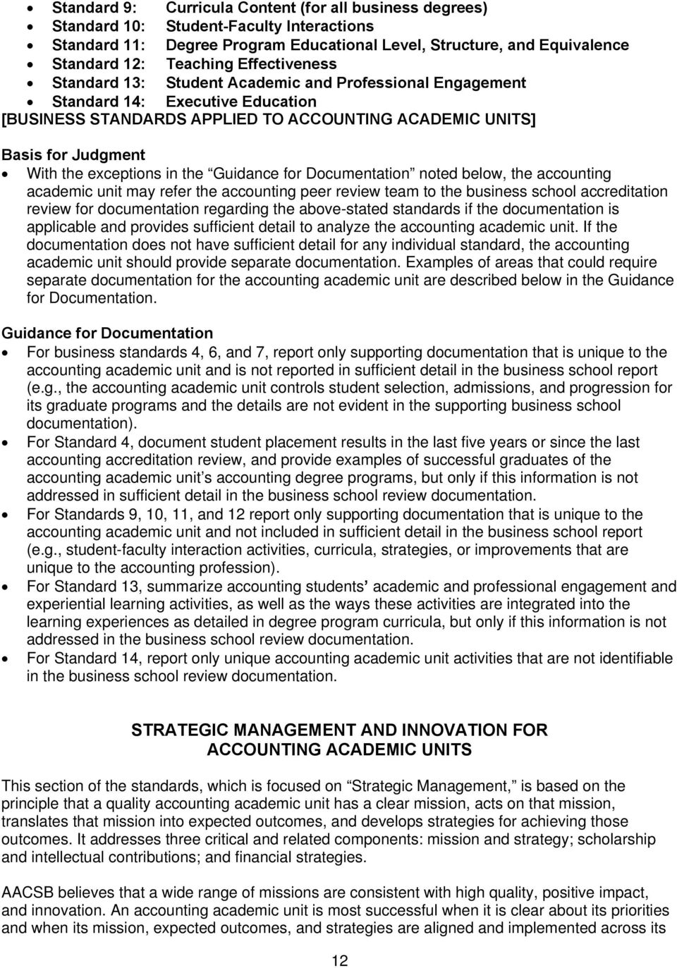exceptions in the Guidance for Documentation noted below, the accounting academic unit may refer the accounting peer review team to the business school accreditation review for documentation