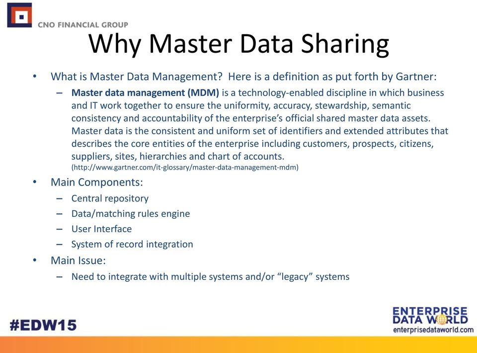 semantic consistency and accountability of the enterprise s official shared master data assets.