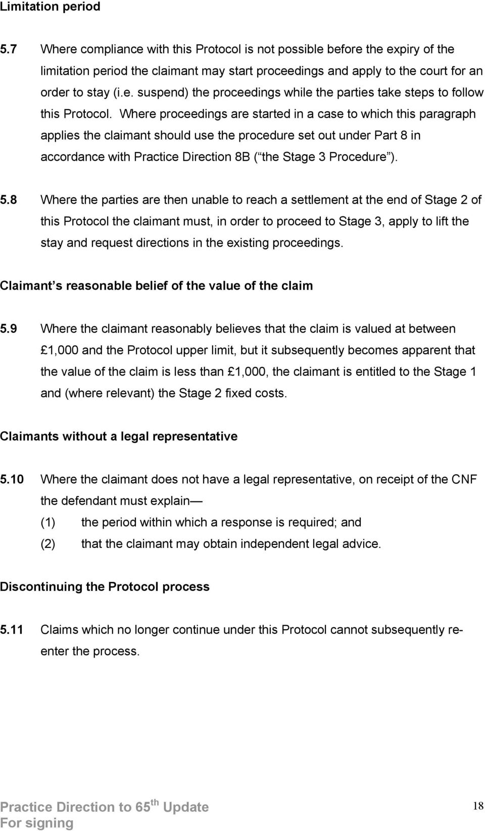Where proceedings are started in a case to which this paragraph applies the claimant should use the procedure set out under Part 8 in accordance with Practice Direction 8B ( the Stage 3 Procedure ).