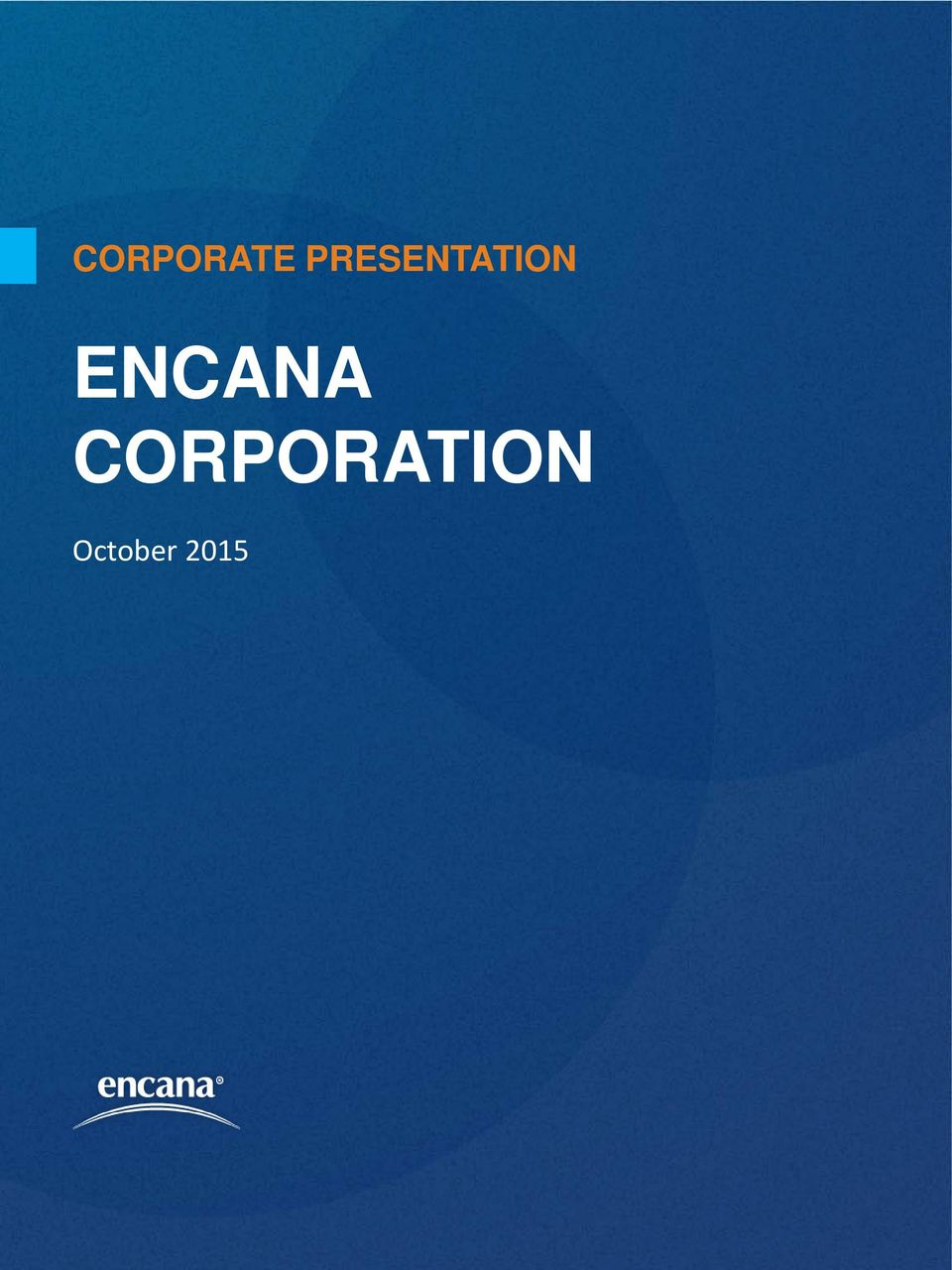 Corporate Presentation Encana Corporation Pdf