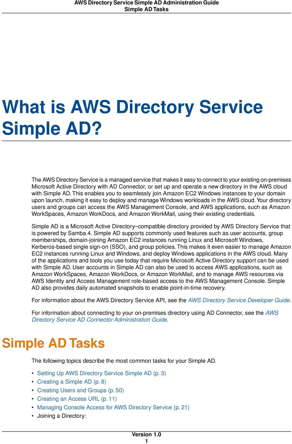 AWS cloud with Simple AD. This enables you to seamlessly join Amazon EC2 Windows instances to your domain upon launch, making it easy to deploy and manage Windows workloads in the AWS cloud.