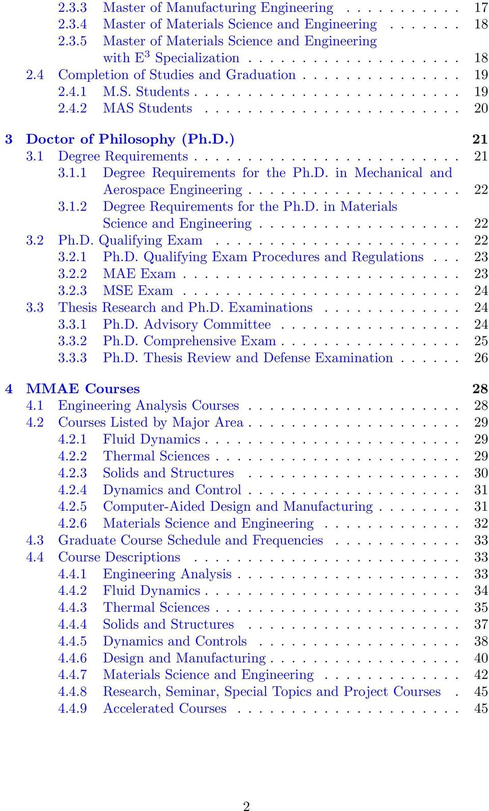 D. in Mechanical and Aerospace Engineering.................... 22 3.1.2 Degree Requirements for the Ph.D. in Materials Science and Engineering................... 22 3.2 Ph.D. Qualifying Exam....................... 22 3.2.1 Ph.