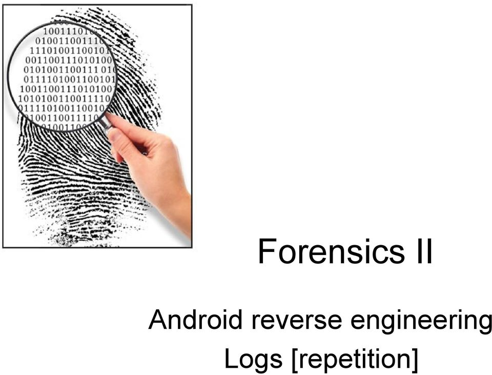 Forensics II  Android reverse engineering Logs [repetition] - PDF