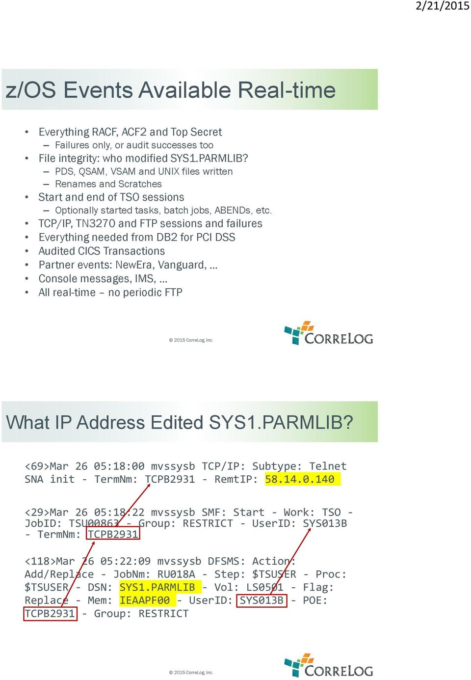 TCP/IP, TN3270 and FTP sessions and failures Everything needed from DB2 for  PCI