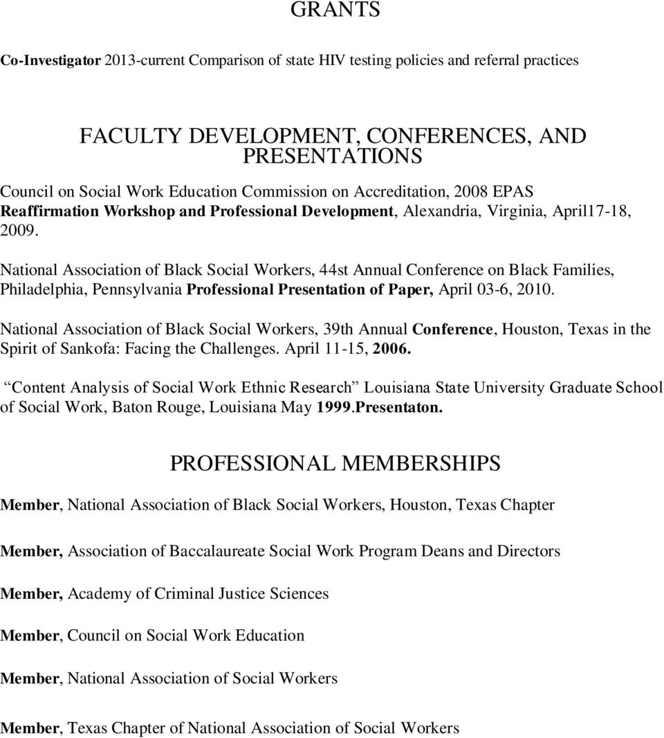 National Association of Black Social Workers, 44st Annual Conference on Black Families, Philadelphia, Pennsylvania Professional Presentation of Paper, April 03-6, 2010.