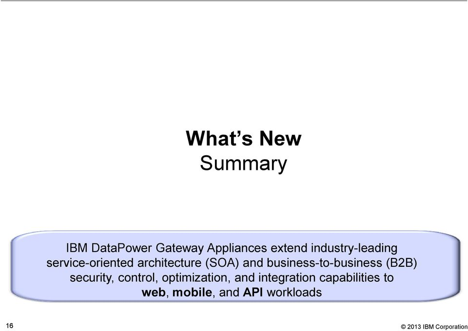 What s New in DataPower Appliances Hugh Everett IT Specialist IBM