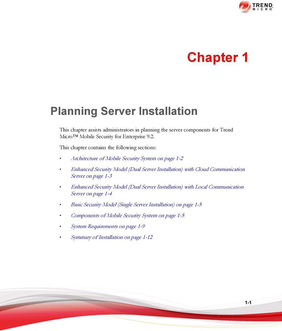 Cloud Communication Server on page 1-3 Enhanced Security Model (Dual Server Installation) with Local Communication Server on page 1-4 Basic Security Model