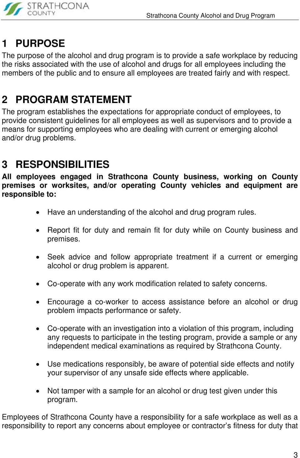 2 PROGRAM STATEMENT The program establishes the expectations for appropriate conduct of employees, to provide consistent guidelines for all employees as well as supervisors and to provide a means for