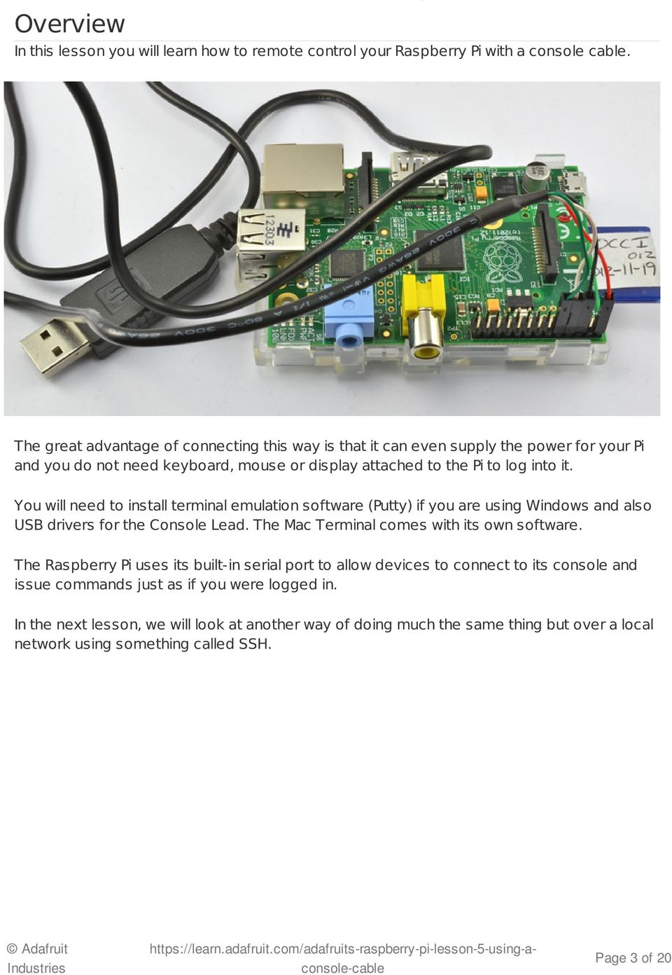 Adafruits Raspberry Pi Lesson 5 Using A Console Cable Pdf Rollover Diagram You Will Need To Install Terminal Emulation Software Putty If Are Windows