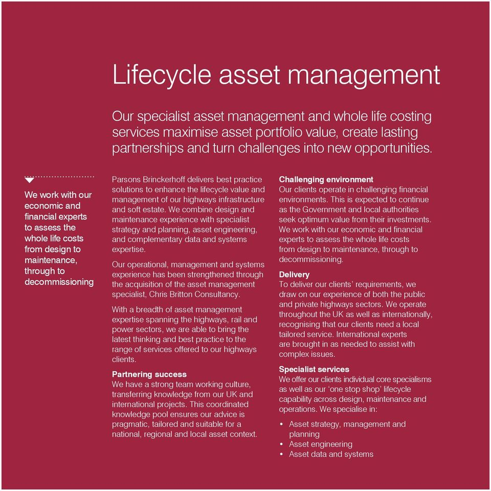 the lifecycle value and management of our highways infrastructure and soft estate.