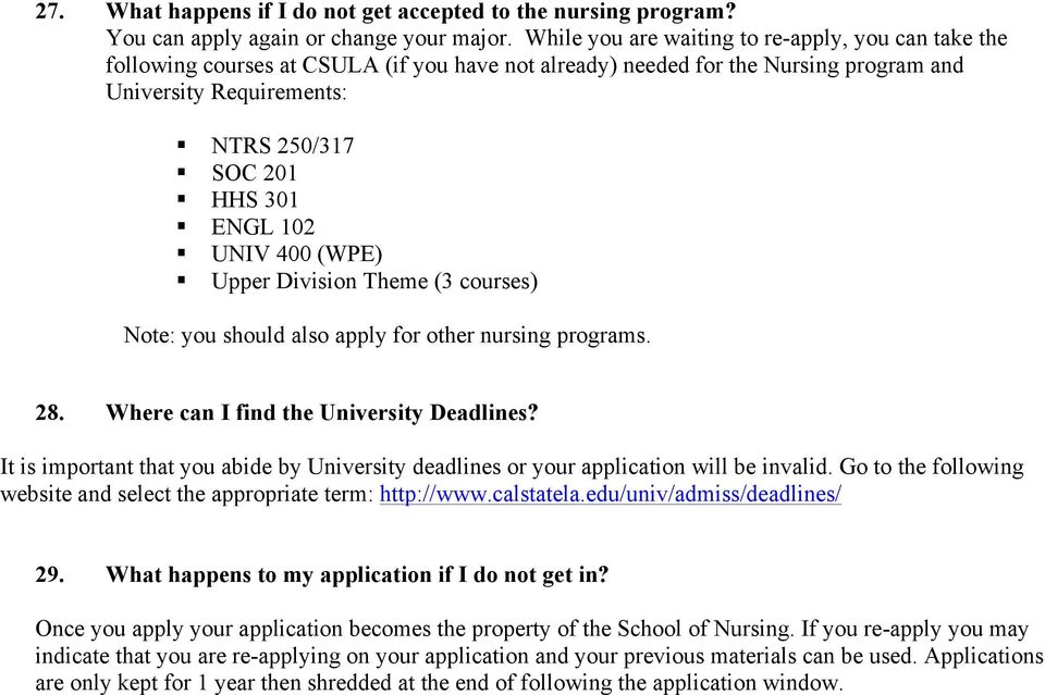 102 UNIV 400 (WPE) Upper Division Theme (3 courses) Note: you should also apply for other nursing programs. 28. Where can I find the University Deadlines?