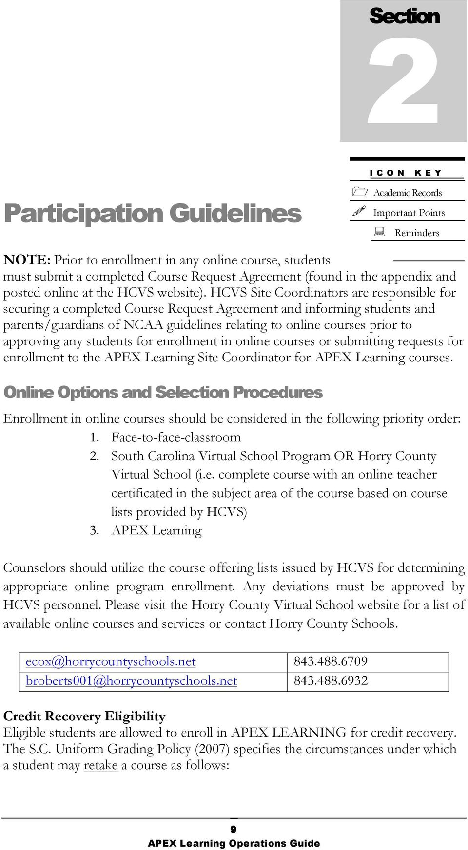 HCVS Site Coordinators are responsible for securing a completed Course  Request Agreement and informing students and