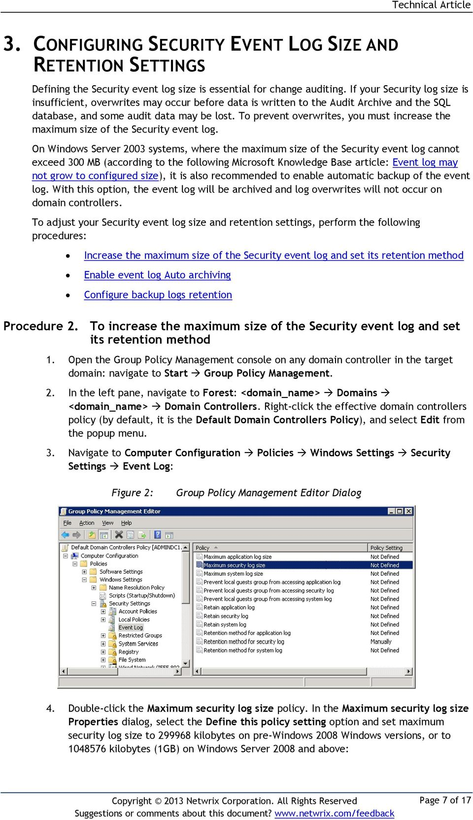 To prevent overwrites, you must increase the maximum size of the Security event log.