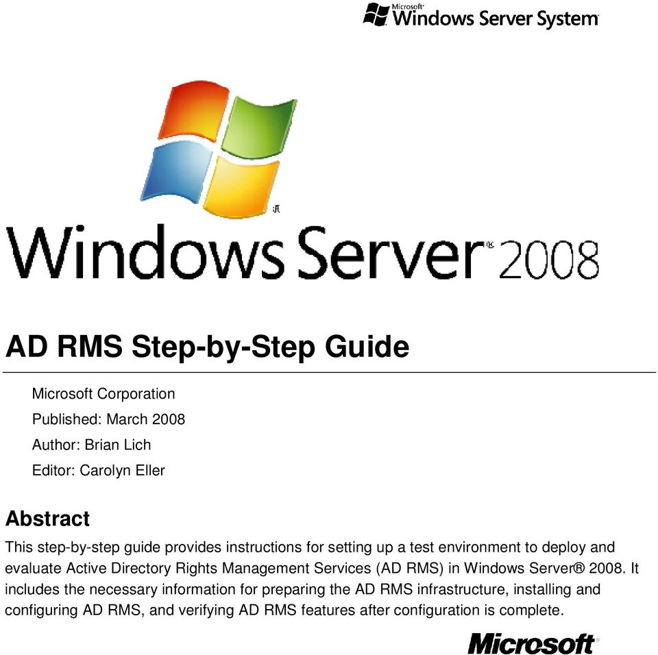 Directory Rights Management Services (AD RMS) in Windows Server 2008.