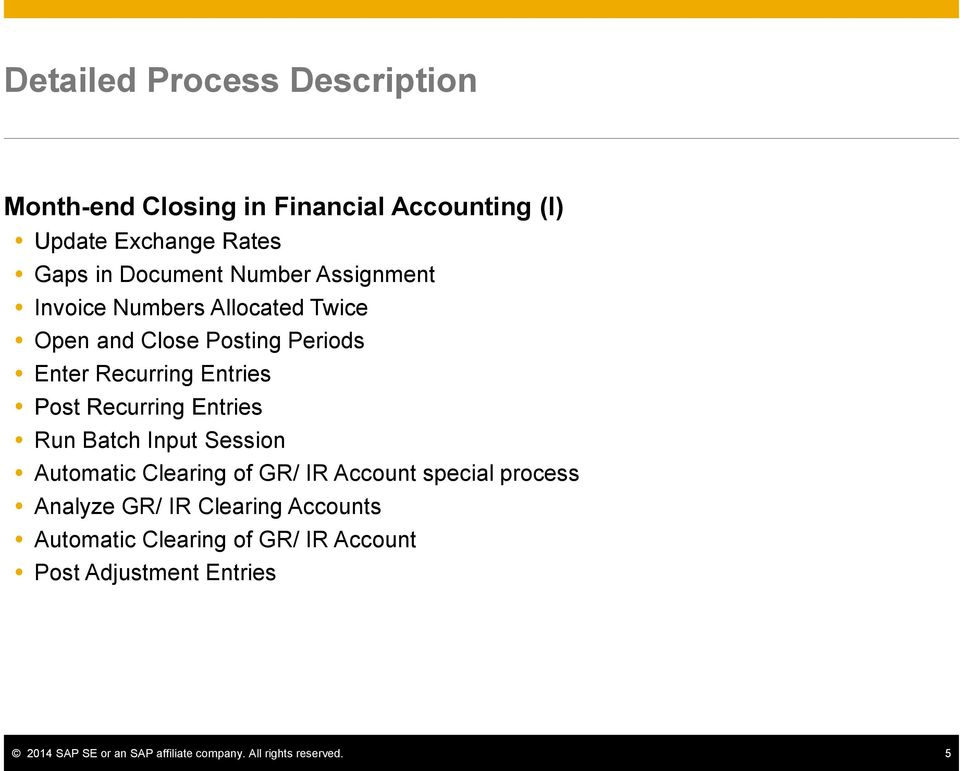 Recurring Entries Run Batch Input Session Automatic Clearing of GR/ IR Account special process Analyze GR/ IR Clearing