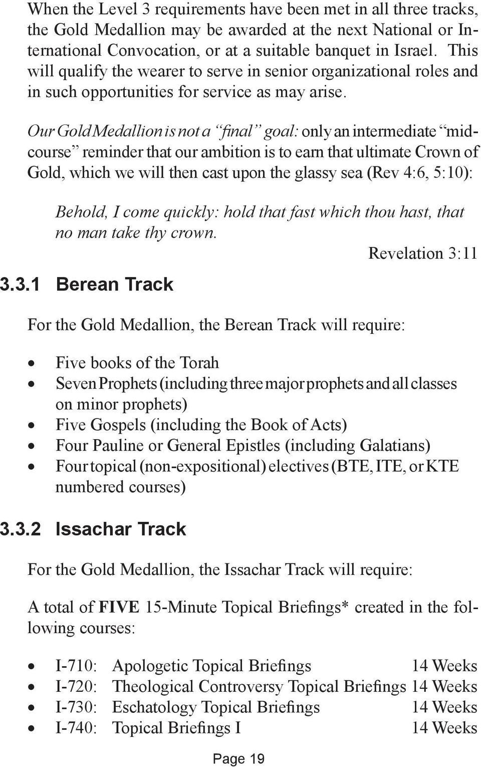 Our Gold Medallion Is Not A Final Goal Only An Intermediate Midcourse Reminder That