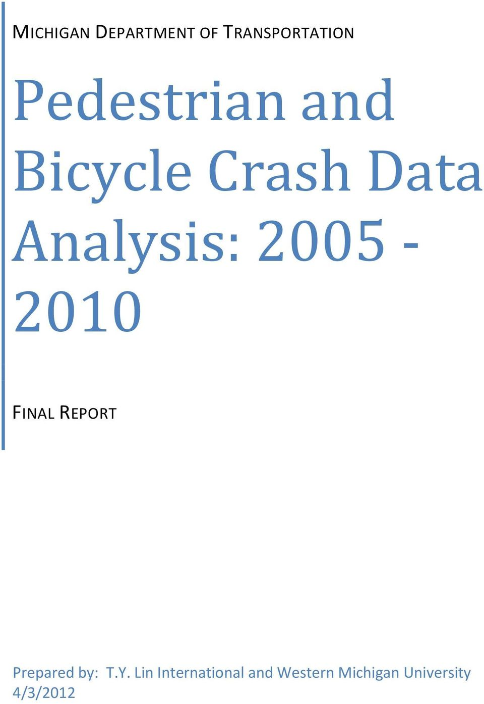 2005-2010 FINAL REPORT Prepared by: T.Y.