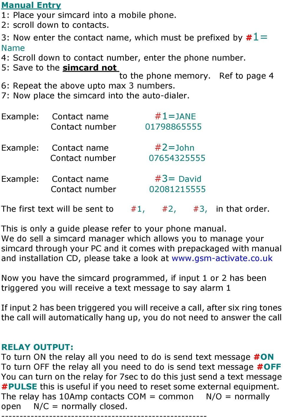 Ref to page 4 6: Repeat the above upto max 3 numbers. 7: Now place the simcard into the auto-dialer.