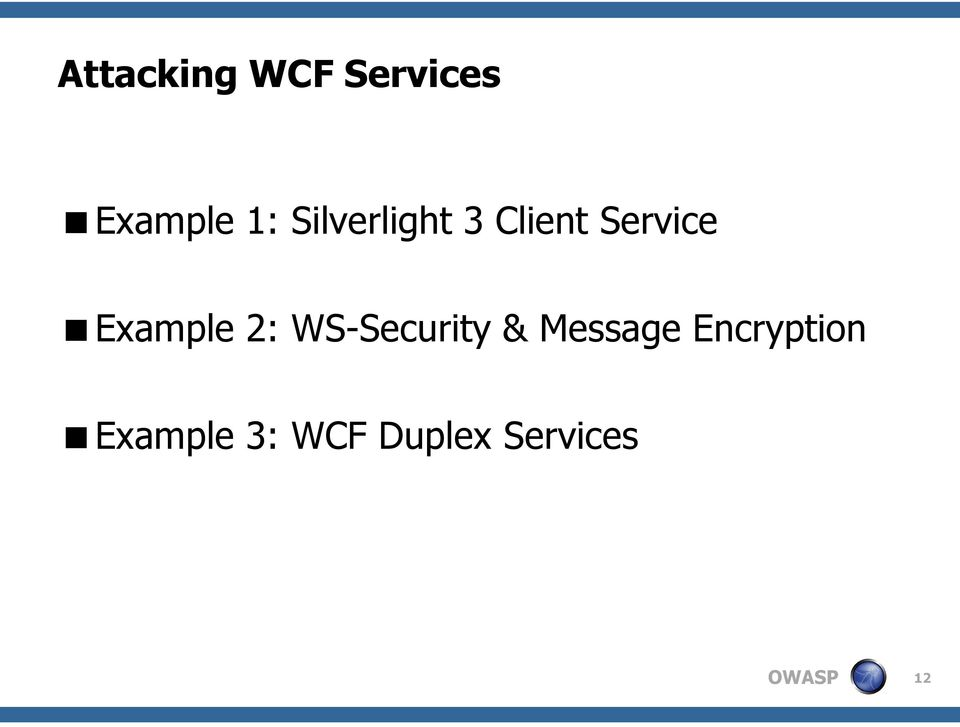 Attacking WCF Web Services  AppSec DC  The OWASP Foundation  Brian