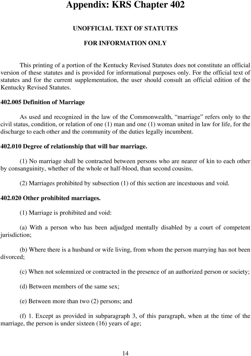 005 Definition of Marriage As used and recognized in the law of the Commonwealth, marriage refers only to the civil status, condition, or relation of one (1) man and one (1) woman united in law for
