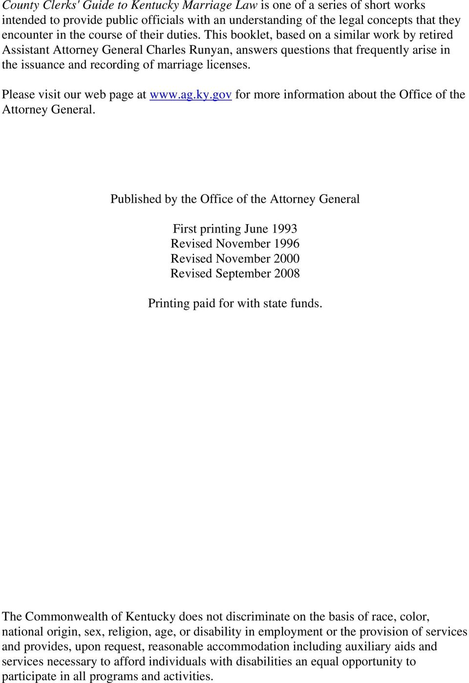 Please visit our web page at www.ag.ky.gov for more information about the Office of the Attorney General.