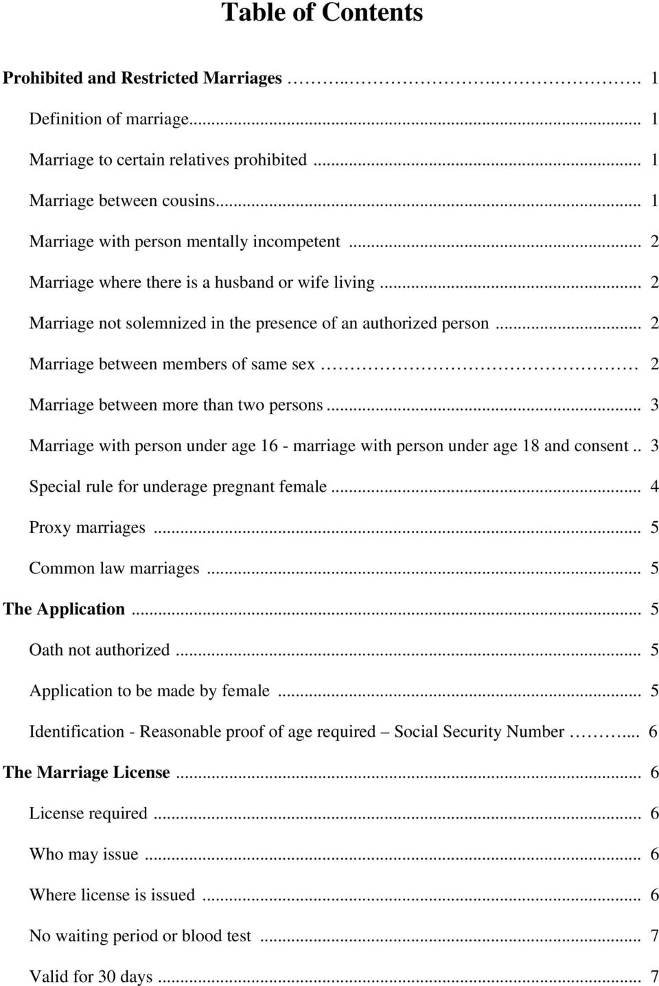 .. 2 Marriage between members of same sex 2 Marriage between more than two persons... 3 Marriage with person under age 16 - marriage with person under age 18 and consent.