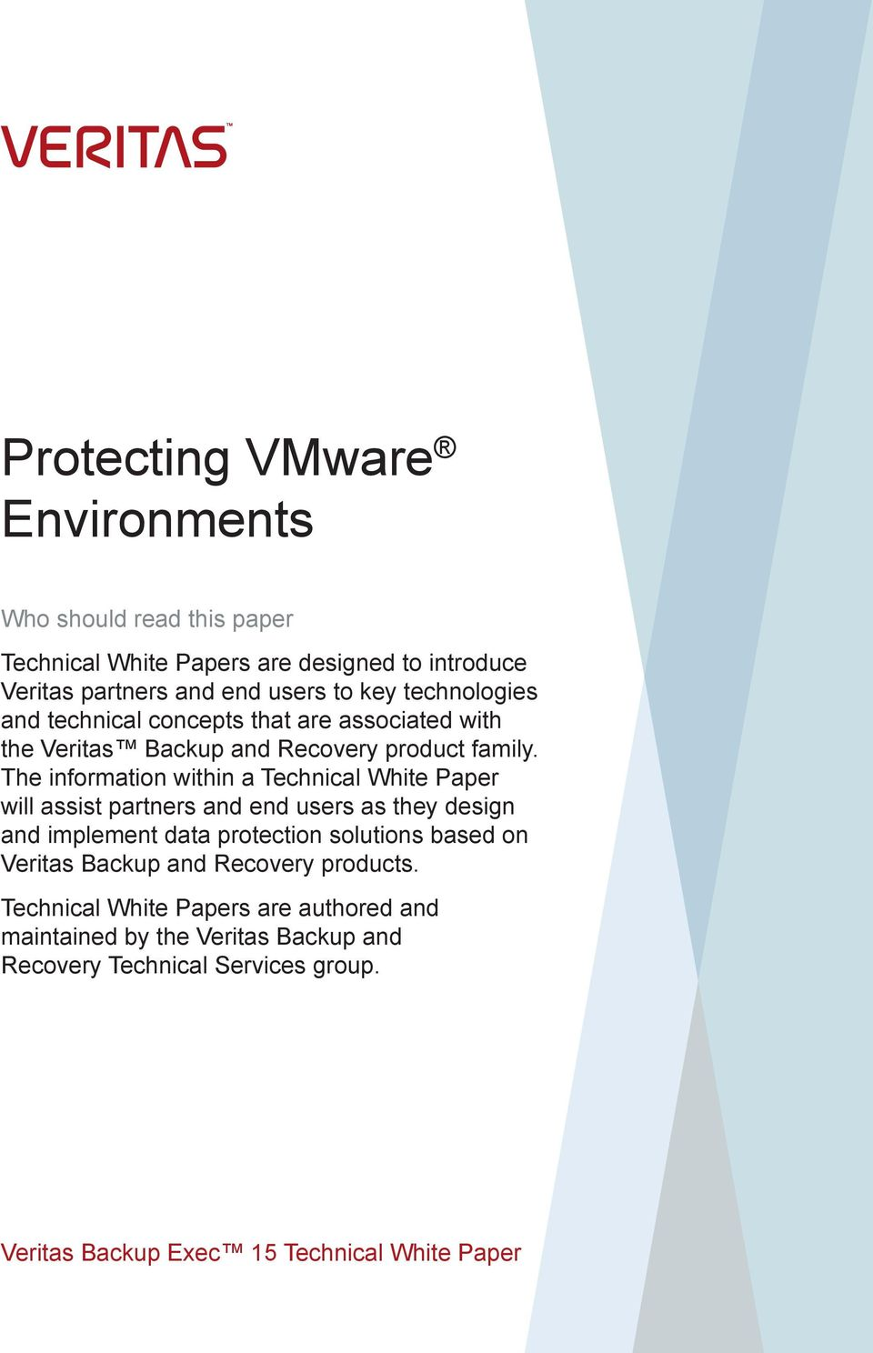 The information within a Technical White Paper will assist partners and end users as they design and implement data protection solutions based on