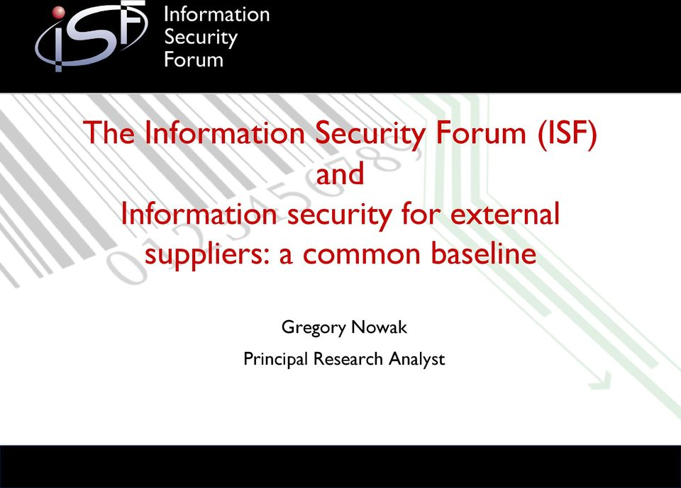 The Information Security Forum (ISF) and Information