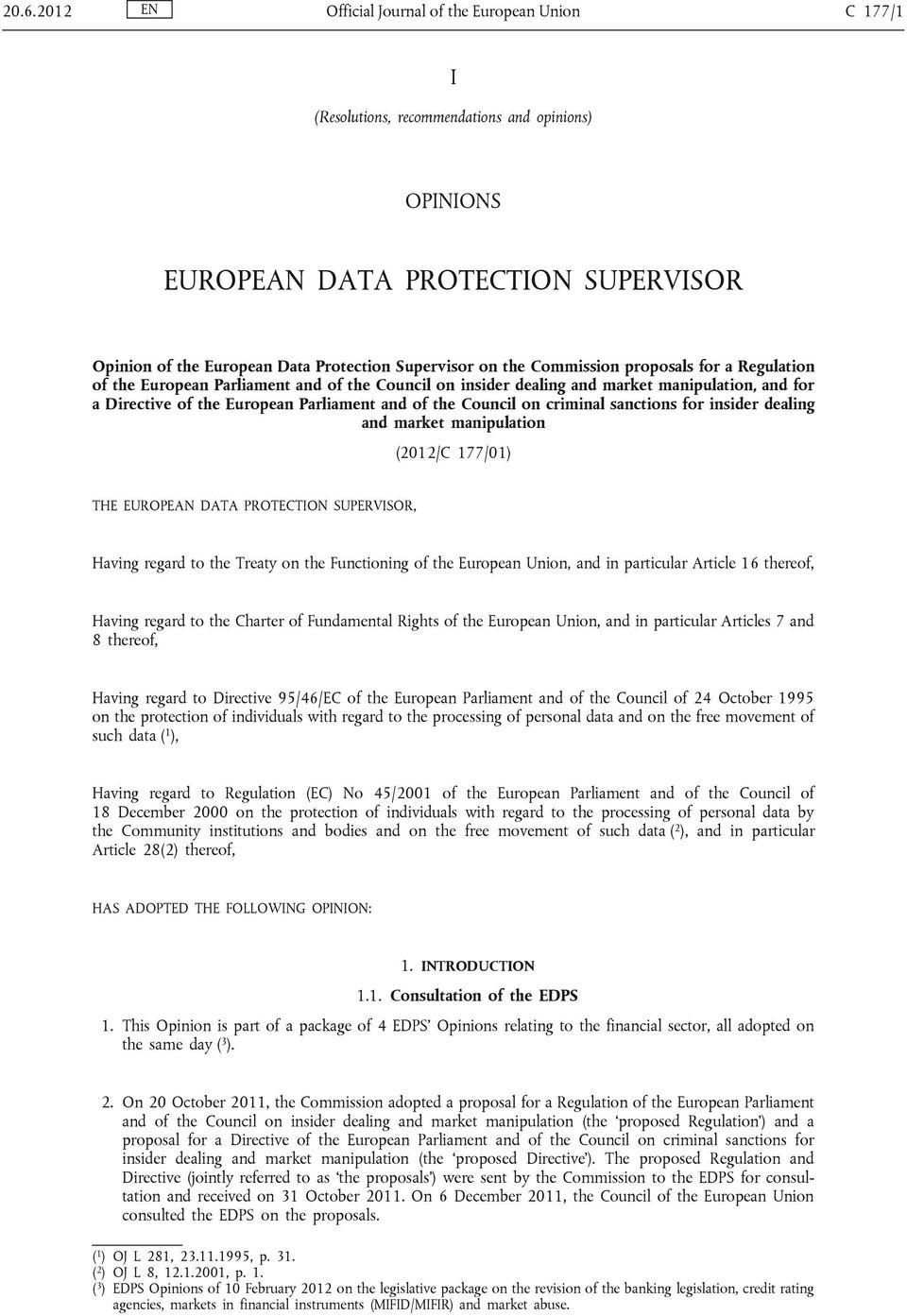 Council on criminal sanctions for insider dealing and market manipulation (2012/C 177/01) THE EUROPEAN DATA PROTECTION SUPERVISOR, Having regard to the Treaty on the Functioning of the European