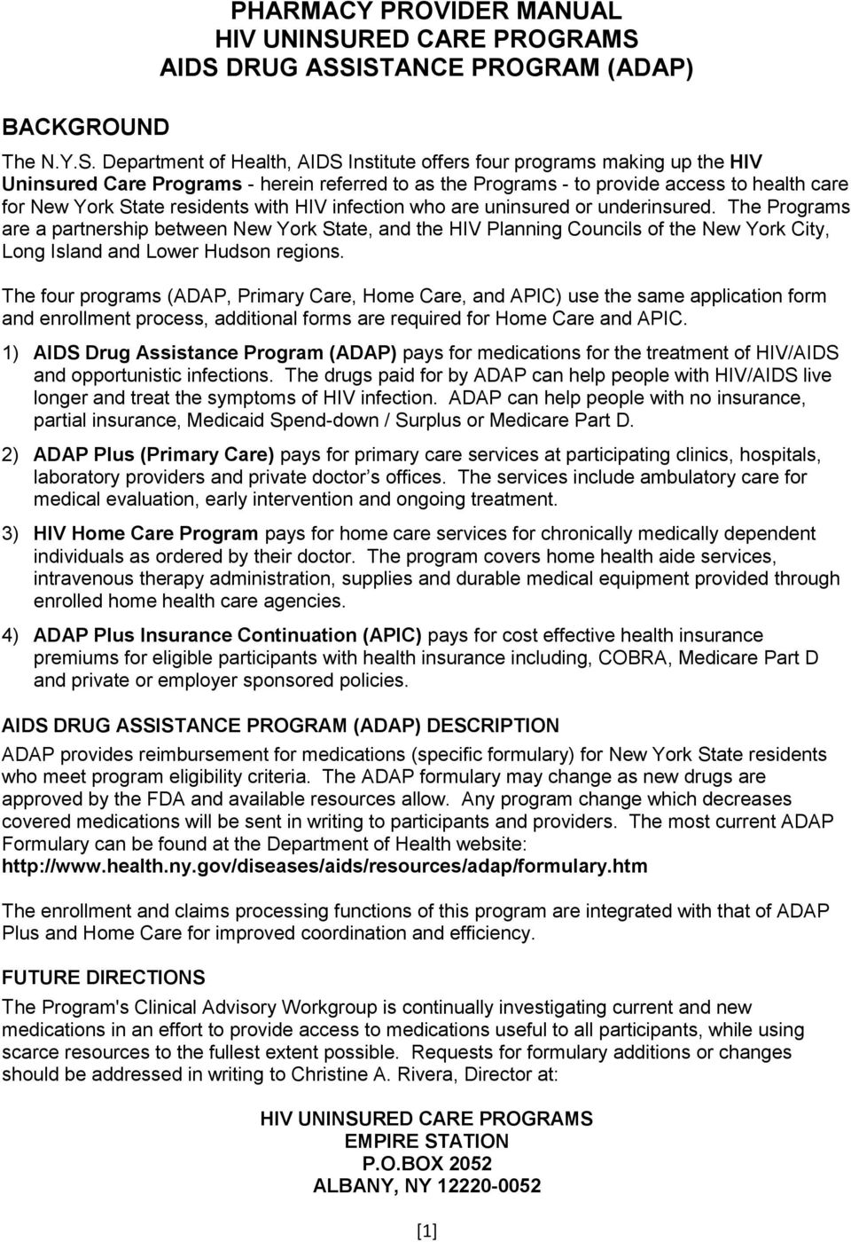 AIDS DRUG ASSISTANCE PROGRAM (ADAP) BACKGROUND The N.Y.S. Department of  Health, AIDS Institute