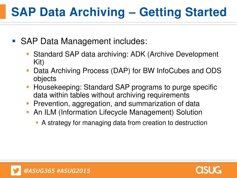 SAP Data Archiving and Image Archiving 101 SESSION CODE: PDF