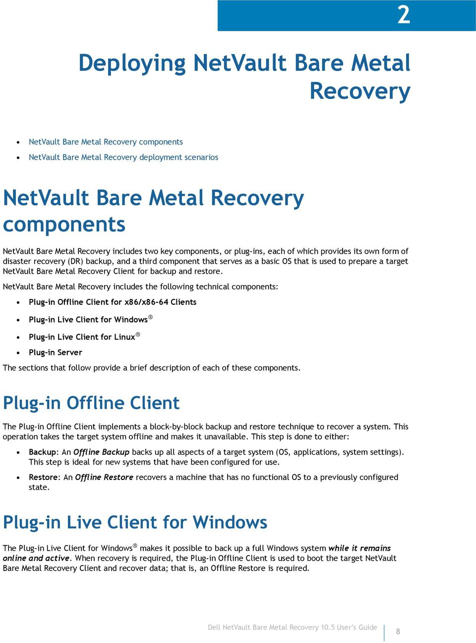 NetVault Bare Metal Recovery Client for backup and restore.
