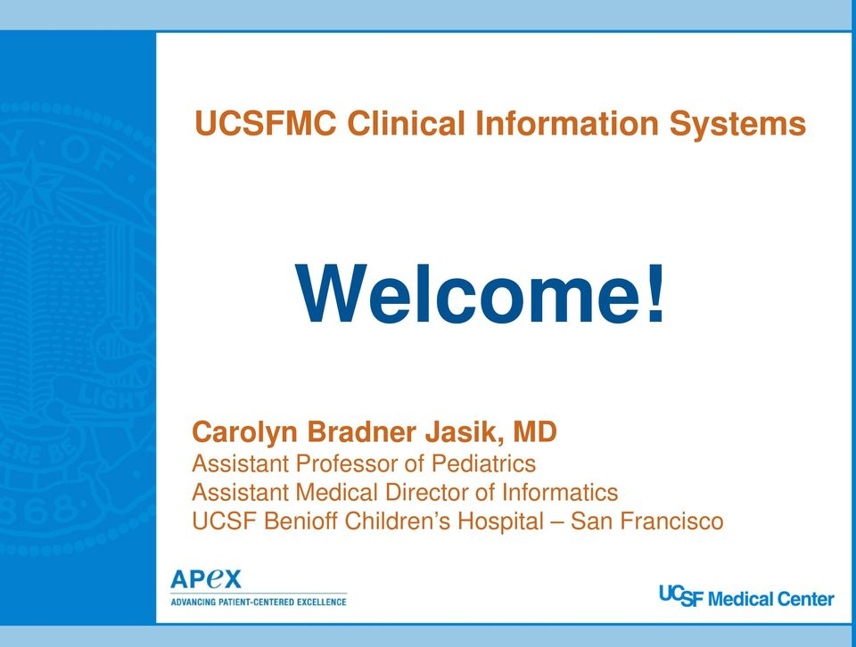 Welcome! UCSFMC Clinical Information Systems - PDF